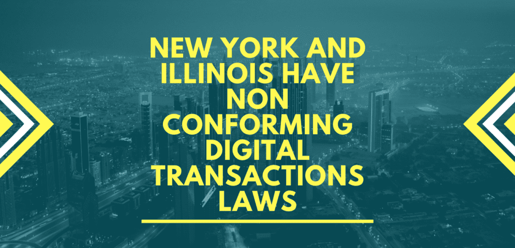 new york and illinois have non conforming digital transactions laws